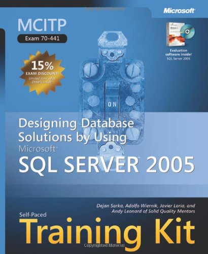 MCITP Self-Paced Training Kit (Exam 70-441): Designing Database Solutions by Using Microsoft® SQL Server™ 2005 (Self-Paced Training Kits) por Dejan Sarka