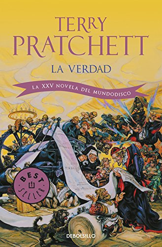 La verdad / The Truth: La XXV novela del Mundodisco / XXV Novel of Discworld