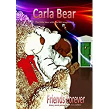 Friends Forever: The Adventures of Carla Bear Book 4