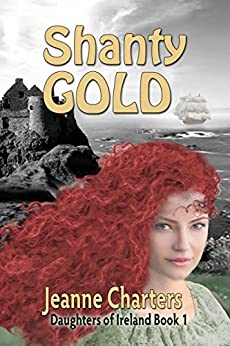 Shanty Gold (Daughtersof Ireland Book 1) (English Edition) di [Charters, Jeanne]