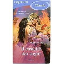 Il castello dei sogni Angela White Romanzi Mondadori 2011