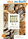 Brotbackbuch Nr. 2: Alltagsrezepte un...