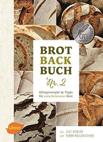 Preisvergleich Produktbild Brotbackbuch Nr. 2: Alltagsrezepte und Tipps für naturbelassenes Brot