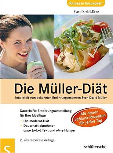 Die Müller-Diät: Dauerhafte Ernährungsumstellung für die Idealfigur