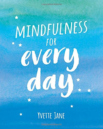 Mindfulness for Every Day por Yvette Jane
