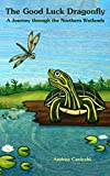 The Good Luck Dragonfly: A Journey Through the Northern Wetlands (English Edition)