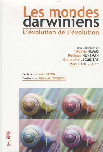Les mondes darwiniens. L'évolution de l'évolution