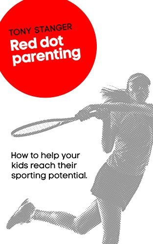 red-dot-parenting-how-to-help-your-kids-reach-their-sporting-potential