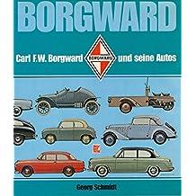 Borgward. Carl F. W. Borgward und seine Autos