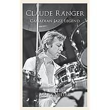 Claude Ranger: Canadian Jazz Legend (English Edition)