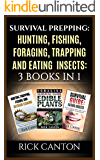 Survival Prepping: Hunting, Fishing, Foraging, Trapping and Eating Insects: 3 Books In 1 (Prepping To Survive) (English Edition)