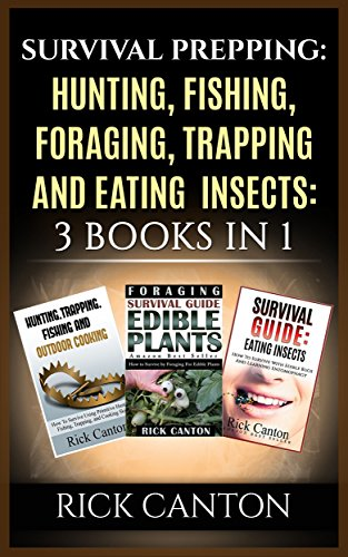 survival-prepping-hunting-fishing-foraging-trapping-and-eating-insects-3-books-in-1-prepping-to-surv