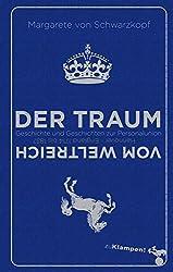 Der Traum vom Weltreich: Geschichte und Geschichten zur Personalunion Hannover - England 1714 bis 1837