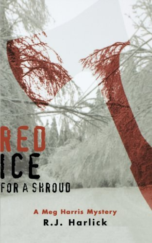 red-ice-for-a-shroud-a-meg-harris-mystery-by-rj-harlick-september-012006