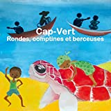 Cap Vert : rondes, comptines et berceuses | Ramos, Mariana. Chanteur