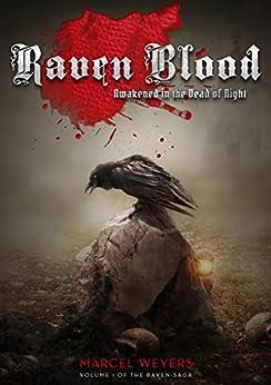 Raven Blood: Awakened in the Dead of Night (Raven-Saga Book 1) (English Edition) von [Weyers, Marcel]