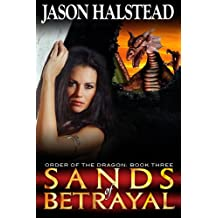 Sands of Betrayal (Order of the Dragon Book 3)