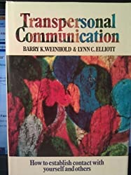 Transpersonal Communication: How to Establish Contact with Yourself and Others (Transpersonal books) by Barry K. Weinhold (1979-12-01)