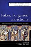 Fakes, Forgeries, and Fictions: Writing Ancient and Modern Christian Apocrypha: Proceedings from the 2015 York Christian Apocrypha Symposium