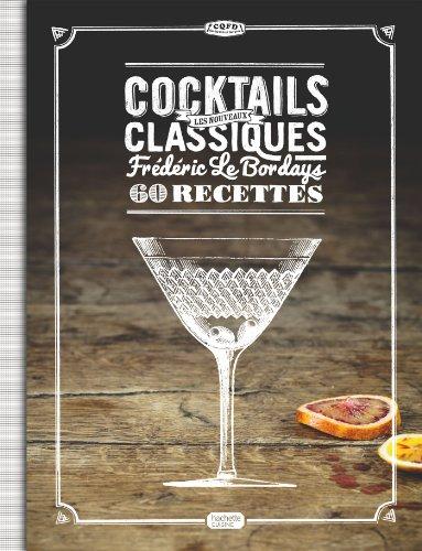Cocktails : les nouveaux classiques