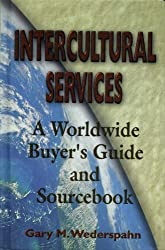 Intercultural Services: A Worldwide Buyer's Guide and Sourcebook (Managing Cultural Differences)