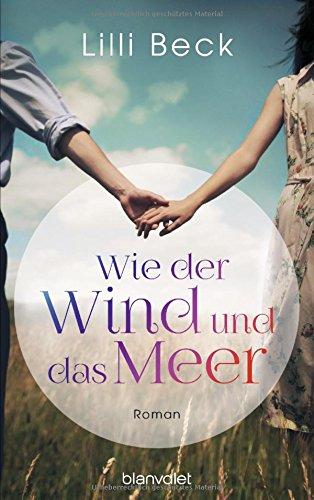 Buchseite und Rezensionen zu 'Wie der Wind und das Meer: Roman' von Lilli Beck