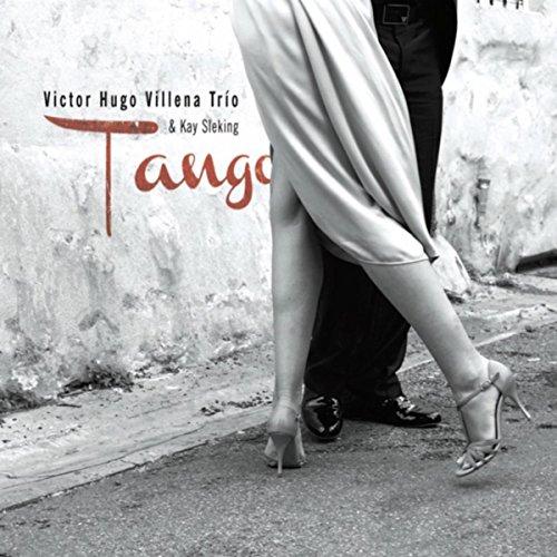 Tango de Victor Hugo Villena Trio & Kay Sleking en Amazon ...