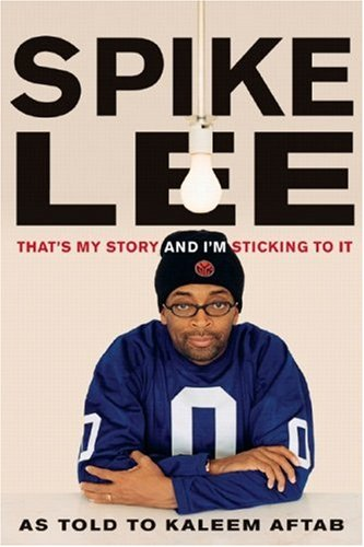 Spike Lee: That's My Story and I'm Sticking to It
