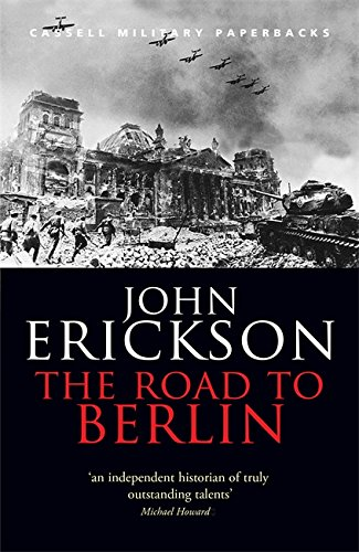 2: The Road To Berlin: Stalin's War with Germany Vol 2 (CASSELL MILITARY PAPERBACKS)