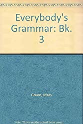 Everybody's Grammar: Bk. 3 by Mary Green (1998-08-06)