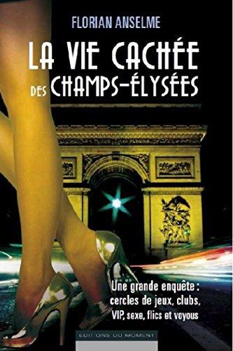 En ligne téléchargement La vie cachée des Champs-Elysées pdf