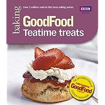 Good Food: 101 Teatime Treats: Triple-Tested Recipes