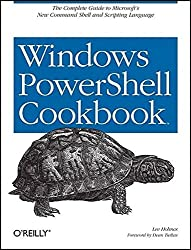 [(Windows PowerShell Cookbook : The Definitive Guide)] [By (author) Lee Holmes] published on (November, 2007)