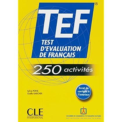 TEF - 250 activités. Livre de l'élève: Test d'évaluation du français