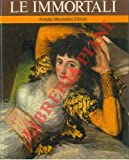 Le immortali. (Marie d'Agolut, Agrippina Minore, La duchessa d'Alba, Luisa d'Albany, Anna Bolena, Elizabhet Barret Browning, Beatrice).