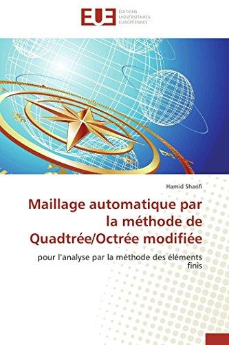 Maillage automatique par la méthode de Quadtrée/Octrée modifiée: pour l'analyse par la méthode des éléments finis (Omn.Univ.Europ.)