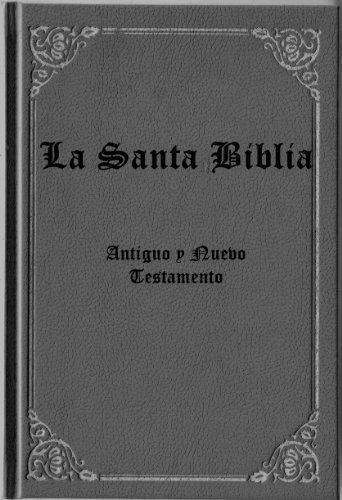 La Santa Biblia. Antiguo y Nuevo Testamentos con indice interactivo. Traduccion de Reina y Valera por Cipriano De Valera