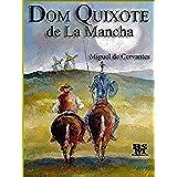 Dom Quixote de La Mancha [Edição Especial Ilustrada] [Português] [Obra completa e com índice ativo] (Portuguese Edition)
