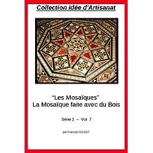Collection Idée Artisanat - Mosaique - La Mosaique faite avec du Bois