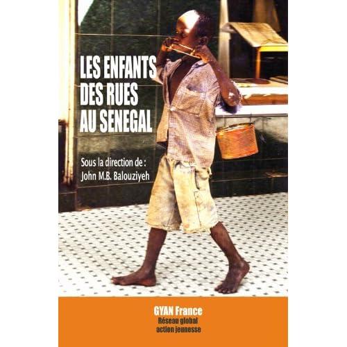 Les Enfants des Rues au Sénégal : leurs histoires en texte et photographies (Droits de l'enfant)