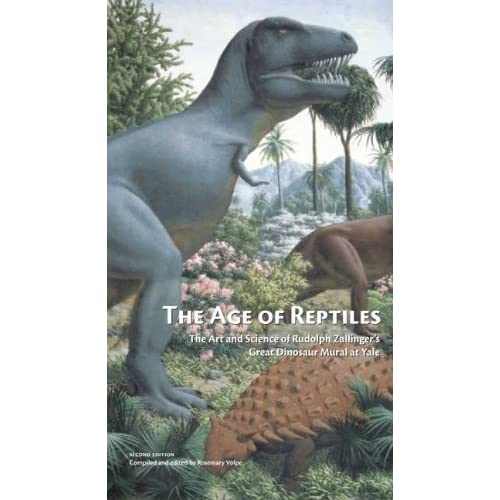 The Age of Reptiles: The Art and Science of Rudolph Zallinger's Great Dinosaur Mural at Yale, Second Edition (2010-07-20)
