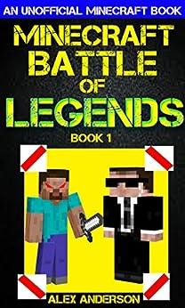 Minecraft: Battle of Legends Book 1 (An Unofficial Minecraft Book) by [Anderson, Alex]