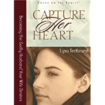Capture Her Heart: Becoming the Godly Husband Your Wife Desires by Lysa TerKeurst (1-Apr-2002) Paperback