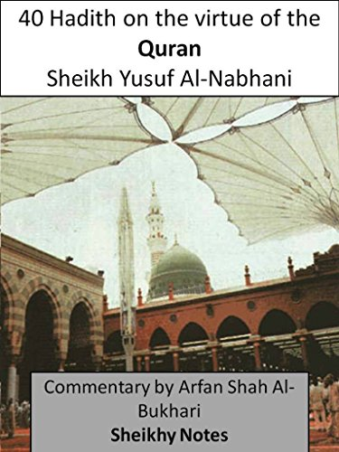 Commentary on the Forty hadith about the virtue of noble Quran and its recitation (Sheikhy Notes) (English Edition)