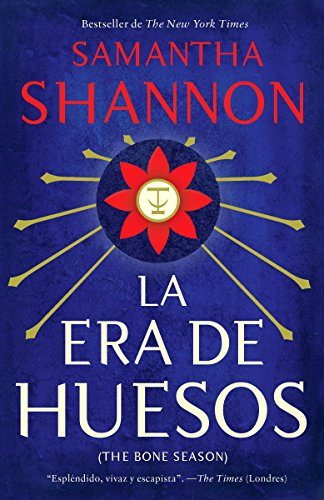 La Era de Los Huesos: (Bone Season--Spanish-Language Edition) por Samantha Shannon