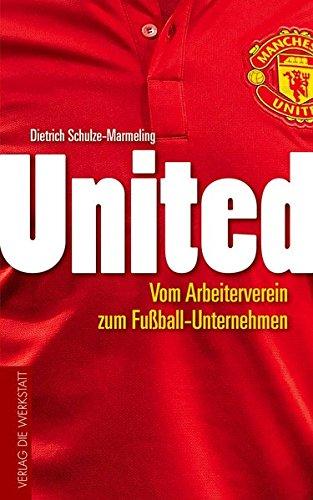 united-vom-arbeiterverein-zum-fussball-unternehmen