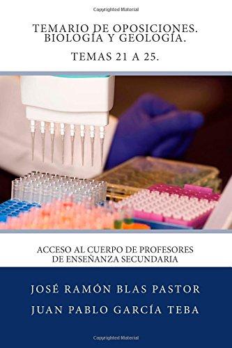 Temario de Oposiciones. Biologia y Geologia. Temas 21 a 25.: Acceso al Cuerpo de Profesores de Enseñanza Secundaria - 9781507630419