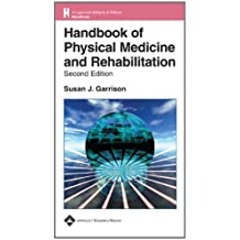 Handbook of Physical Medicine and Rehabilitation Basics (Lippincott Williams and Wilkins Handbook Series)