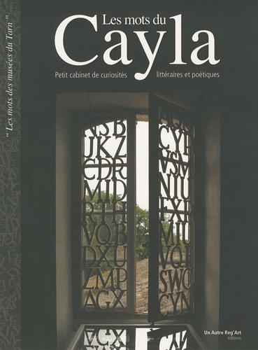 Les mots du Cayla : Petit cabinet de curiosités littéraires et poétiques
