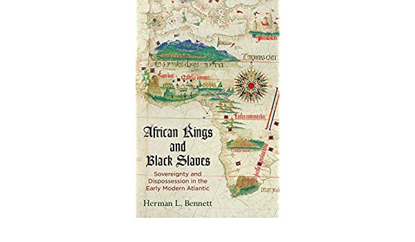 African Kings and Black Slaves: Sovereignty and